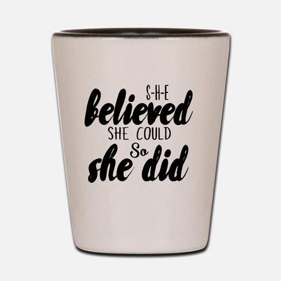 She believed Shot Glass