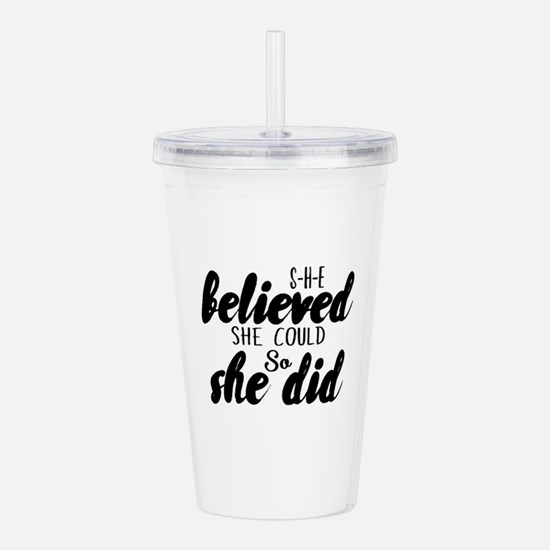 She believed Acrylic Double-wall Tumbler