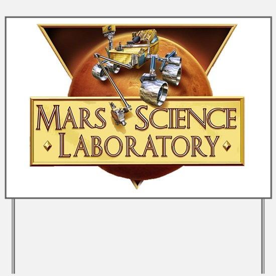 Mars Science Lab Yard Sign