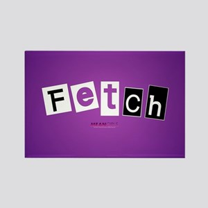 Mean Girls Fetch Rectangle Magnet