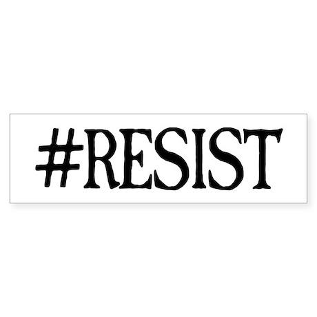 #RESIST Bumper Bumper Sticker by RESIST2017