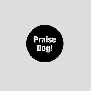 Praise Dog Mini Button