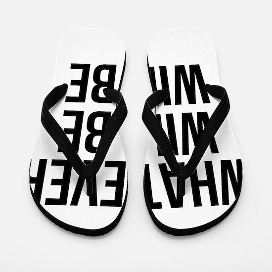 Whatever Will Be Flip Flops