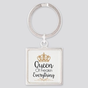 Queen Of Freakin Everything Keychains
