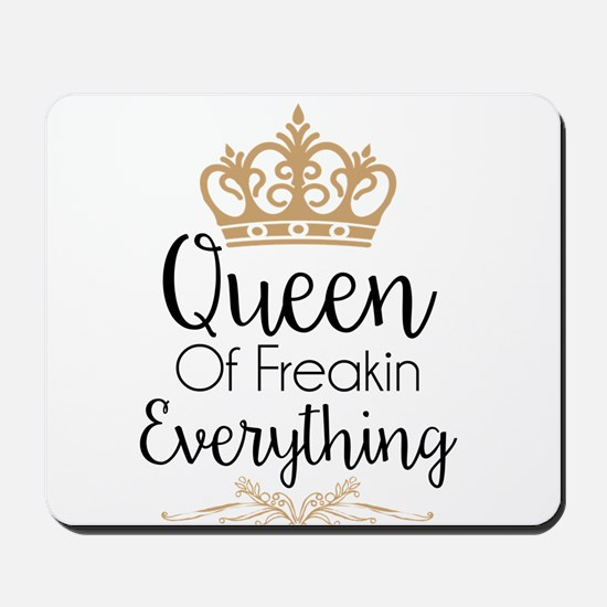 Queen of Freakin Everything Mousepad