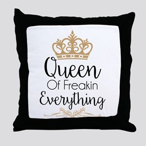 Queen Of Freakin Everything Throw Pillow