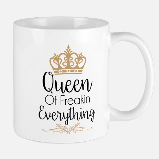 Queen of Freakin Everything Mugs