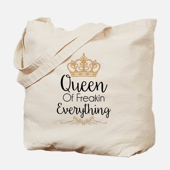 Queen of Freakin Everything Tote Bag