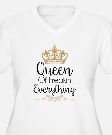 Queen of Freakin Everything Plus Size T-Shirt
