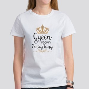 Queen of Freakin Everything T-Shirt
