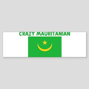 CRAZY MAURITANIAN Bumper Sticker