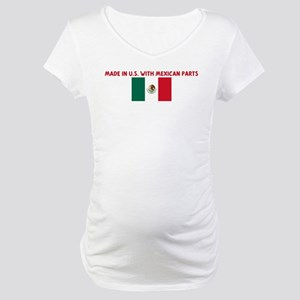 MADE IN US WITH MEXICAN PARTS Maternity T-Shirt