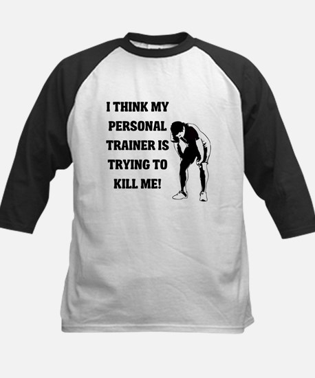 Think my personal trainer...m Baseball Jersey