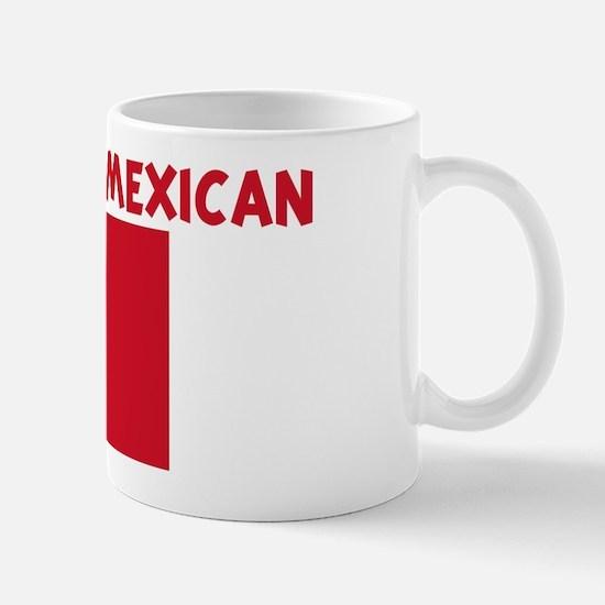 KISS ME I AM MEXICAN Mug