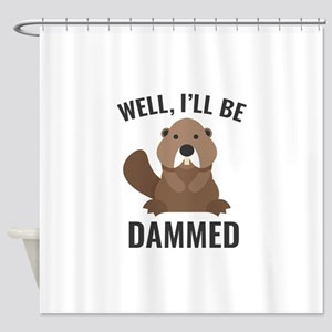 I'll Be Dammed Shower Curtain