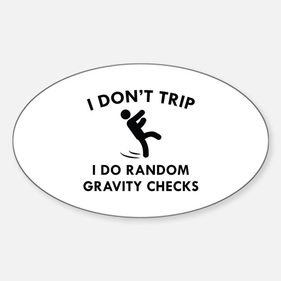 I Don't Trip Sticker (Oval)