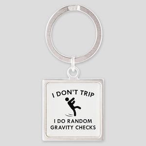I Don't Trip Square Keychain