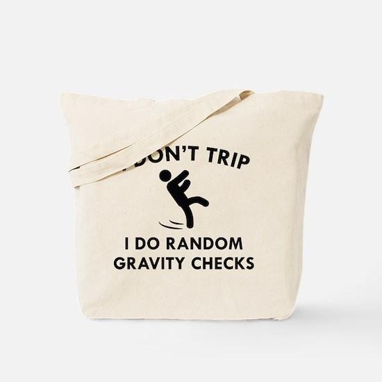 I Don't Trip Tote Bag
