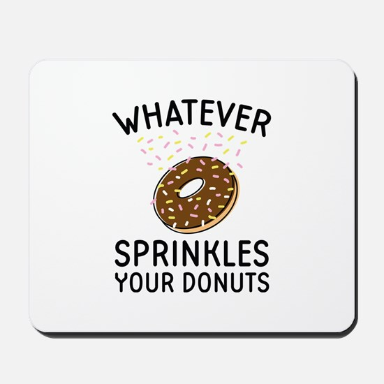 Sprinkles Your Donuts Mousepad