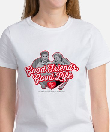 Lucy and Ethel:Good Friends Good L Women's T-Shirt