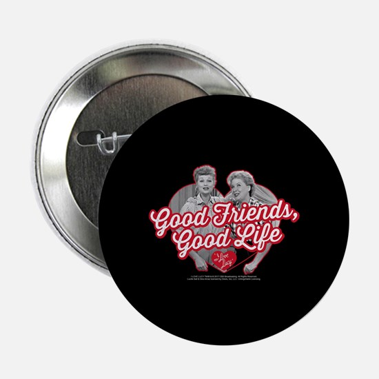 """Lucy and Ethel:Good Friends Good Life 2.25"""" Button"""