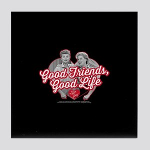 Lucy and Ethel:Good Friends Good Life Tile Coaster