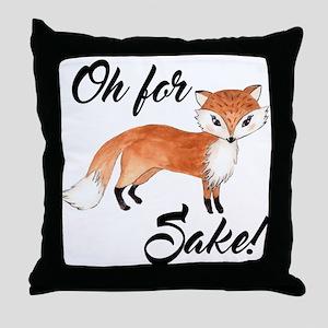 Oh for fox sake Throw Pillow