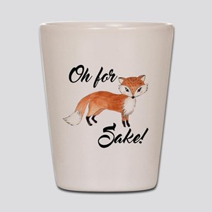 Oh for fox sake Shot Glass