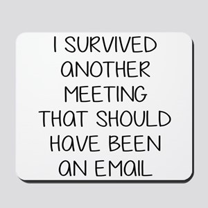 Survived another meeting. Mousepad