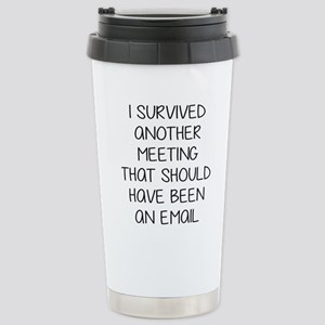 Survived another meeting. Travel Mug