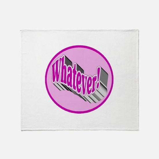 Whatever! Throw Blanket