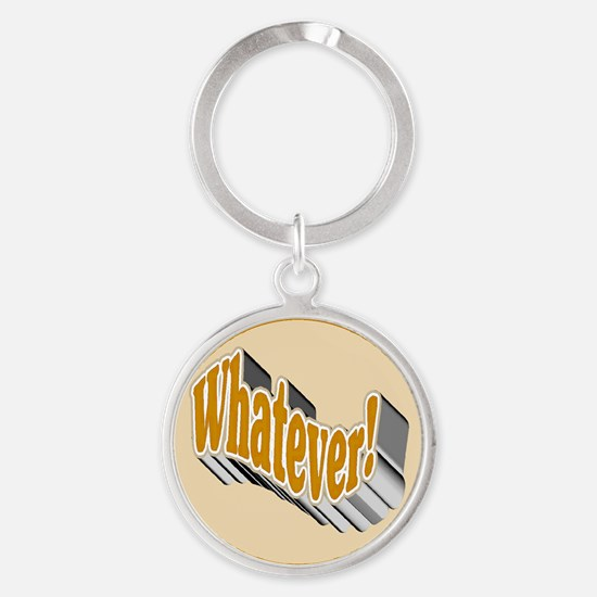 Whatever! Keychains