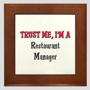 Trust Me I'm a Restaurant Manager Framed Tile