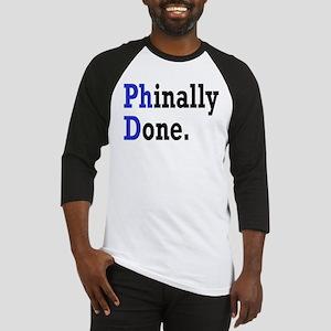 Phinally Done Graduate Student Hum Baseball Jersey
