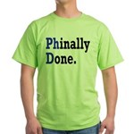 Phinally Done Graduate Student Humor Green T-Shirt