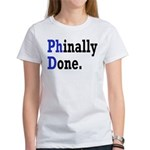 Phinally Done Graduate Student Hum Women's T-Shirt