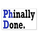 Phinally Done Graduate Student Sticker (Rectangle)