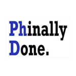 Phinally Done Graduate Student Hu 35x21 Wall Decal
