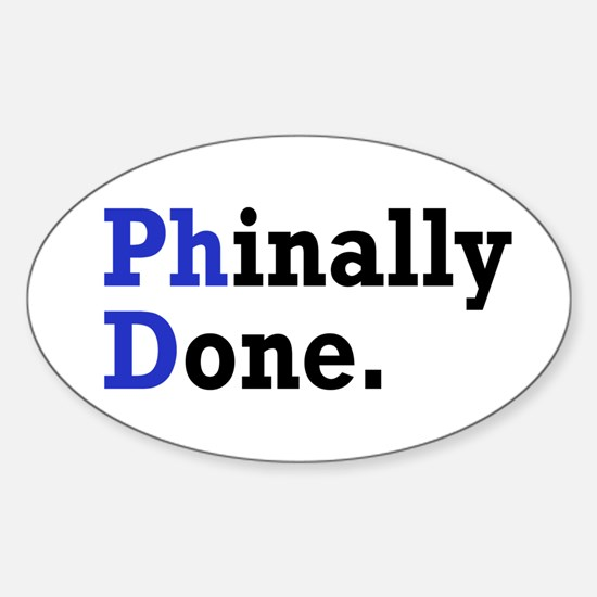Phinally Done Graduate Student Humo Sticker (Oval)