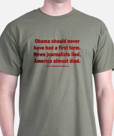 Journalists lied, America almost died T-Shirt
