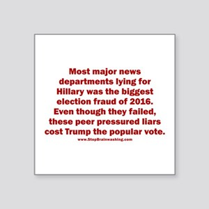 "Biggest Election Fraud Square Sticker 3"" x 3"""