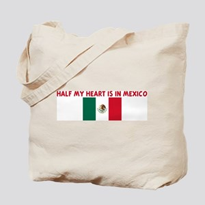 HALF MY HEART IS IN MEXICO Tote Bag