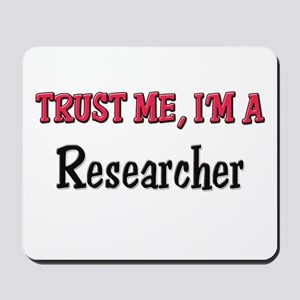 Trust Me I'm a Researcher Mousepad