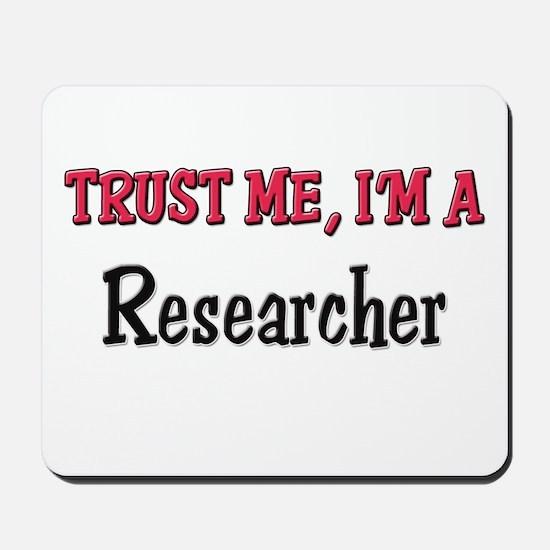 Trust Me I'm a Researcher Mousepad