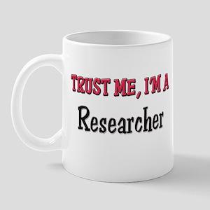 Trust Me I'm a Researcher Mug