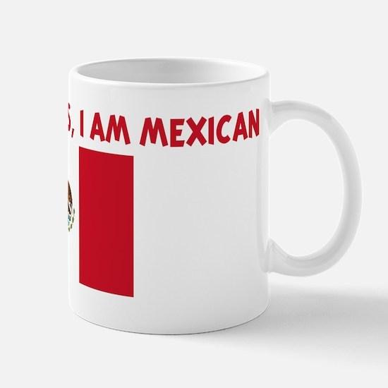 DONT BE JEALOUS I AM MEXICAN Mug