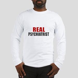 Real Psychiatrist Long Sleeve T-Shirt