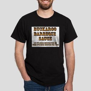 Buckaroo BBQ Sauce w/ tagline - T-Shirt
