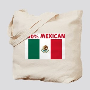 100 PERCENT MEXICAN Tote Bag