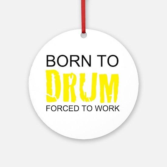 born to drum drummer drumming kit d Round Ornament